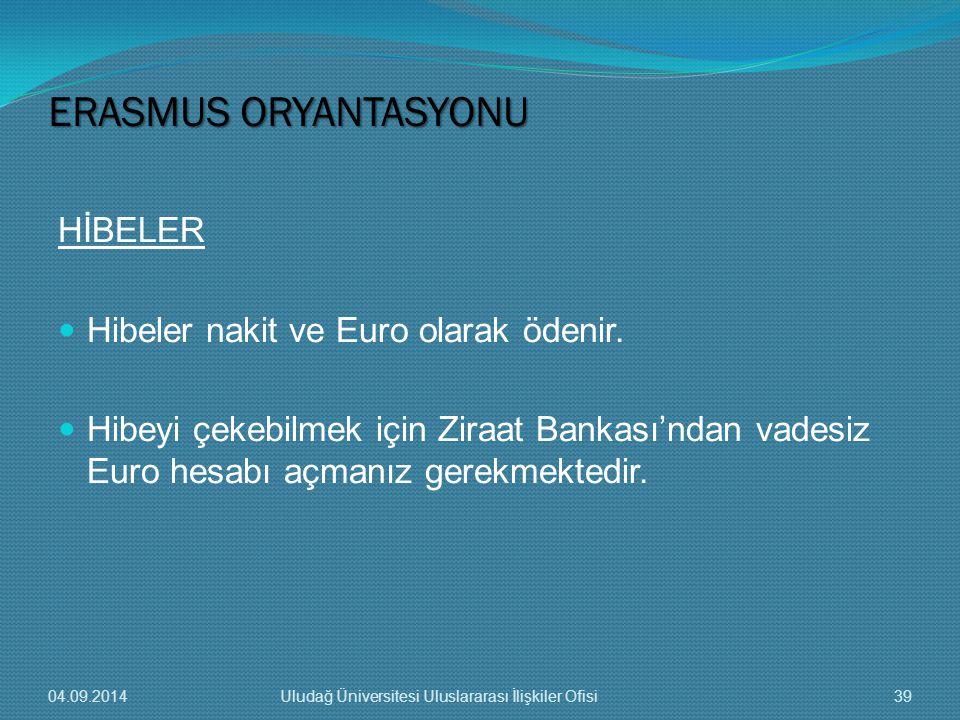 ERASMUS ORYANTASYONU HİBELER Hibeler nakit ve Euro olarak ödenir.