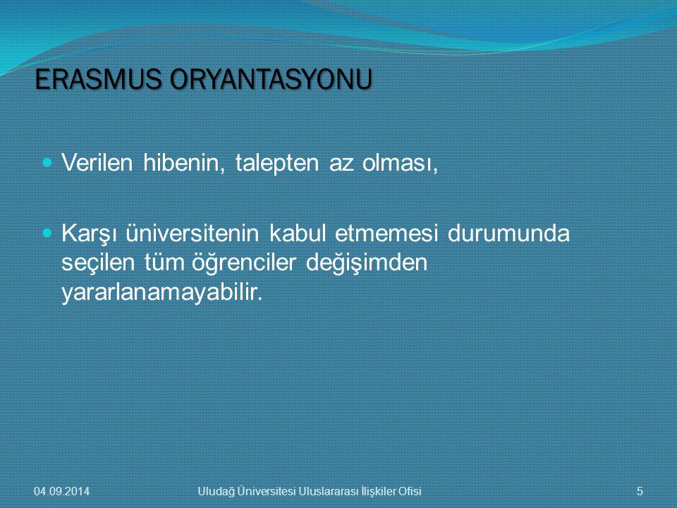 ERASMUS ORYANTASYONU Verilen hibenin, talepten az olması,