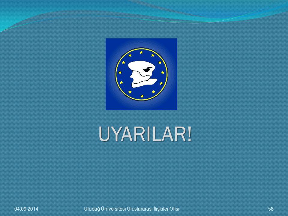 UYARILAR! 06.04.2017 Uludağ Üniversitesi Uluslararası İlişkiler Ofisi