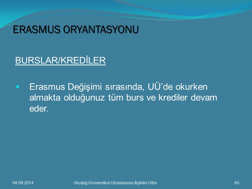ERASMUS ORYANTASYONU BURSLAR/KREDİLER