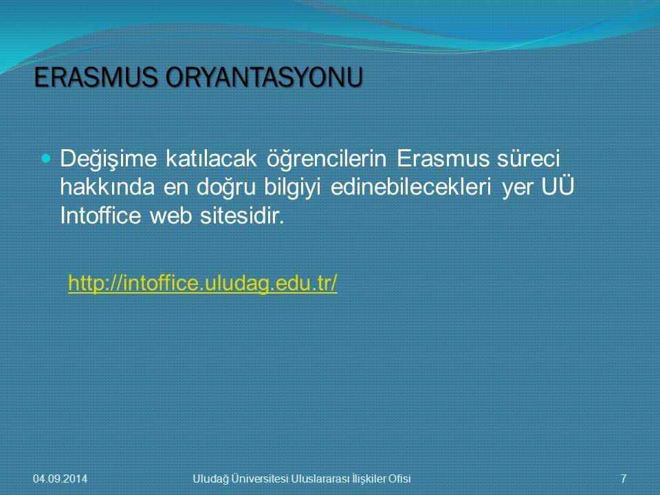 ERASMUS ORYANTASYONU Değişime katılacak öğrencilerin Erasmus süreci hakkında en doğru bilgiyi edinebilecekleri yer UÜ Intoffice web sitesidir.