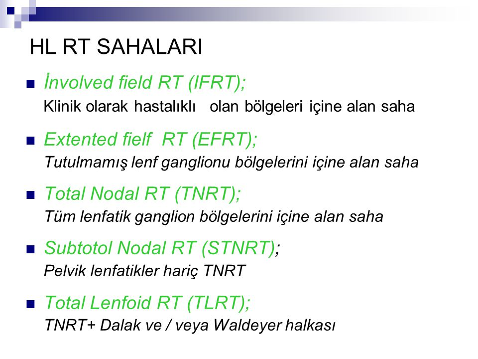 HL RT SAHALARI İnvolved field RT (IFRT);