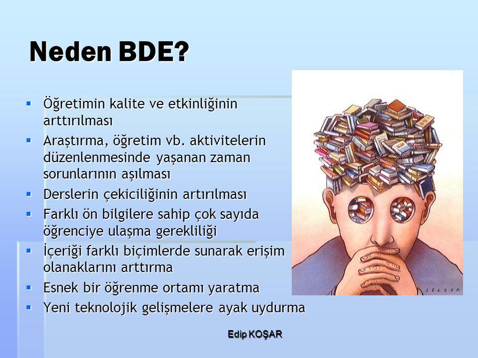 Neden BDE Öğretimin kalite ve etkinliğinin arttırılması