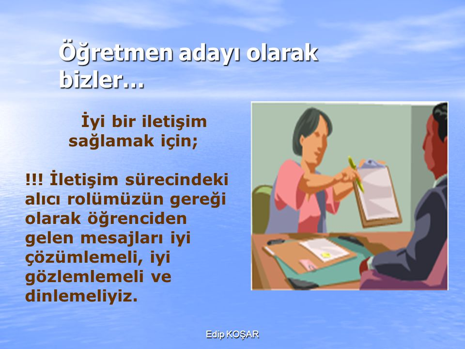 Öğretmen adayı olarak bizler…