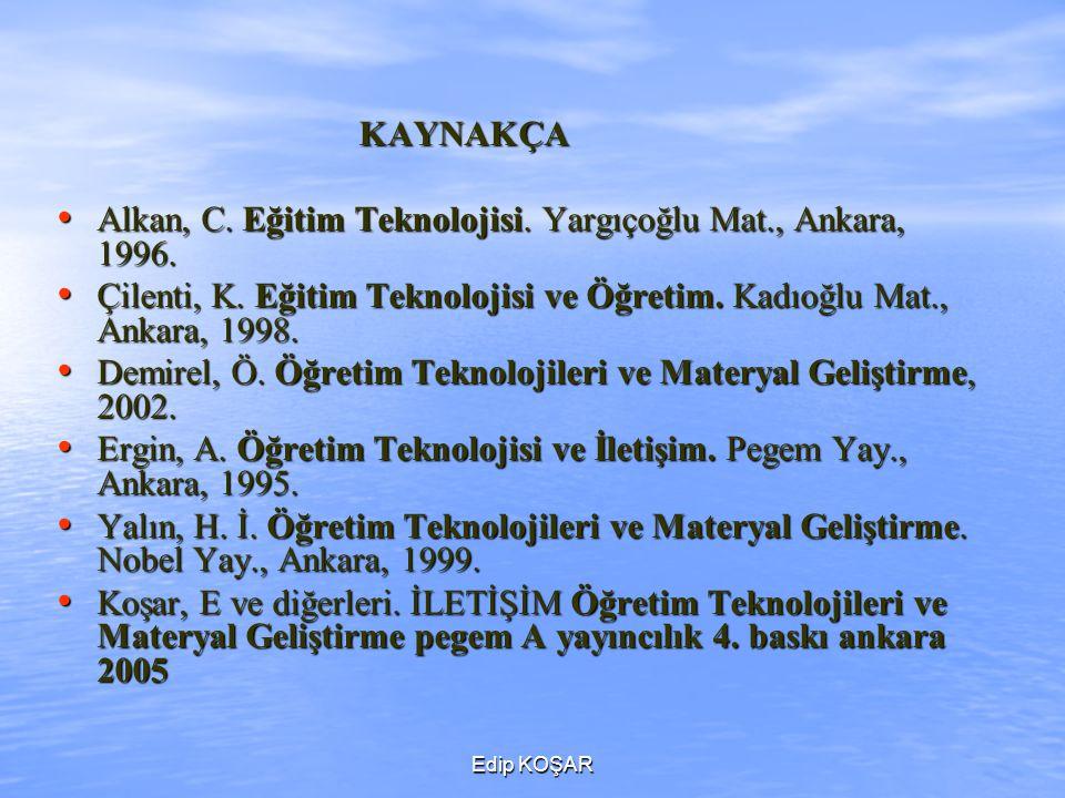 Alkan, C. Eğitim Teknolojisi. Yargıçoğlu Mat., Ankara, 1996.