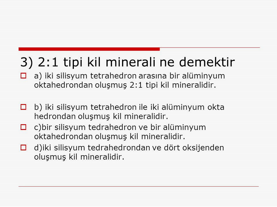 3) 2:1 tipi kil minerali ne demektir