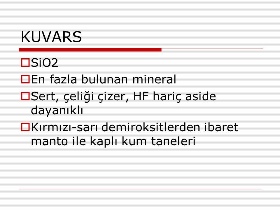 KUVARS SiO2 En fazla bulunan mineral