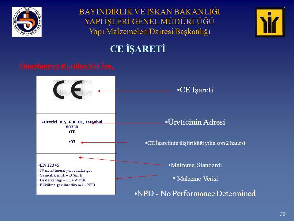 CE İŞARETİ CE İşareti Üreticinin Adresi Malzeme Verisi