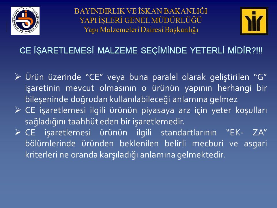CE İŞARETLEMESİ MALZEME SEÇİMİNDE YETERLİ MİDİR !!!