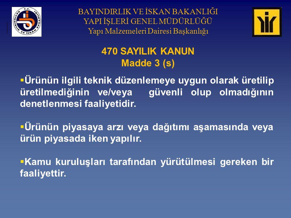 470 SAYILIK KANUN Madde 3 (s)