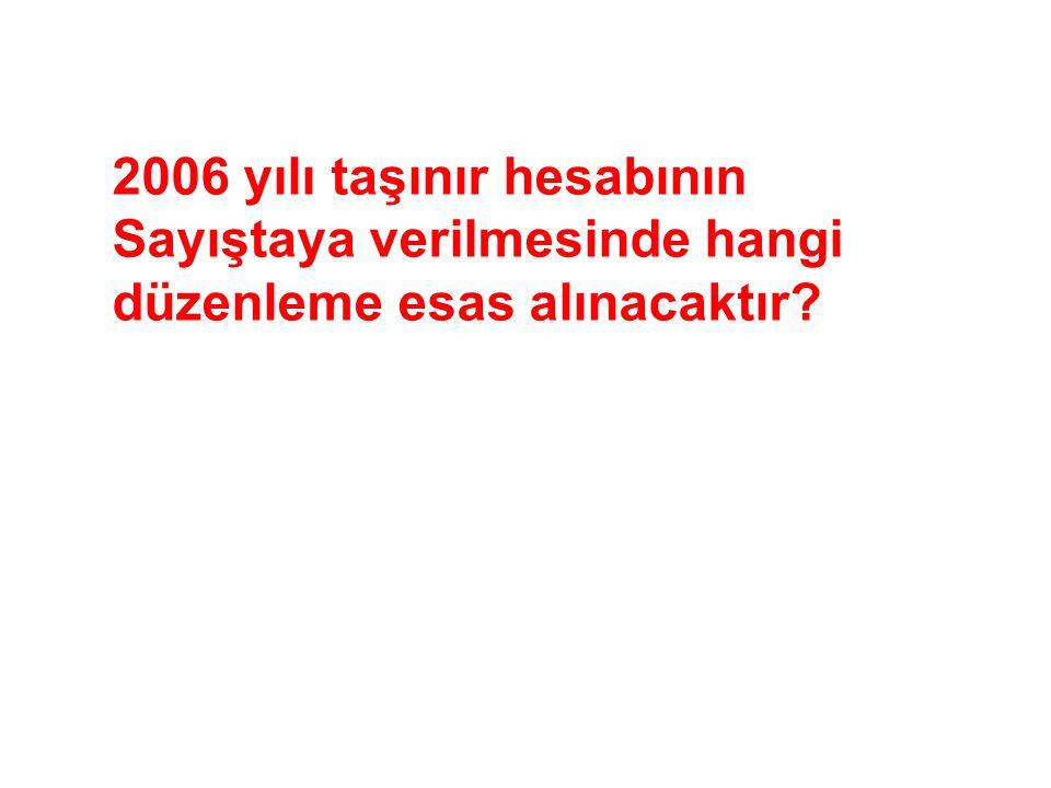 2006 yılı taşınır hesabının Sayıştaya verilmesinde hangi düzenleme esas alınacaktır