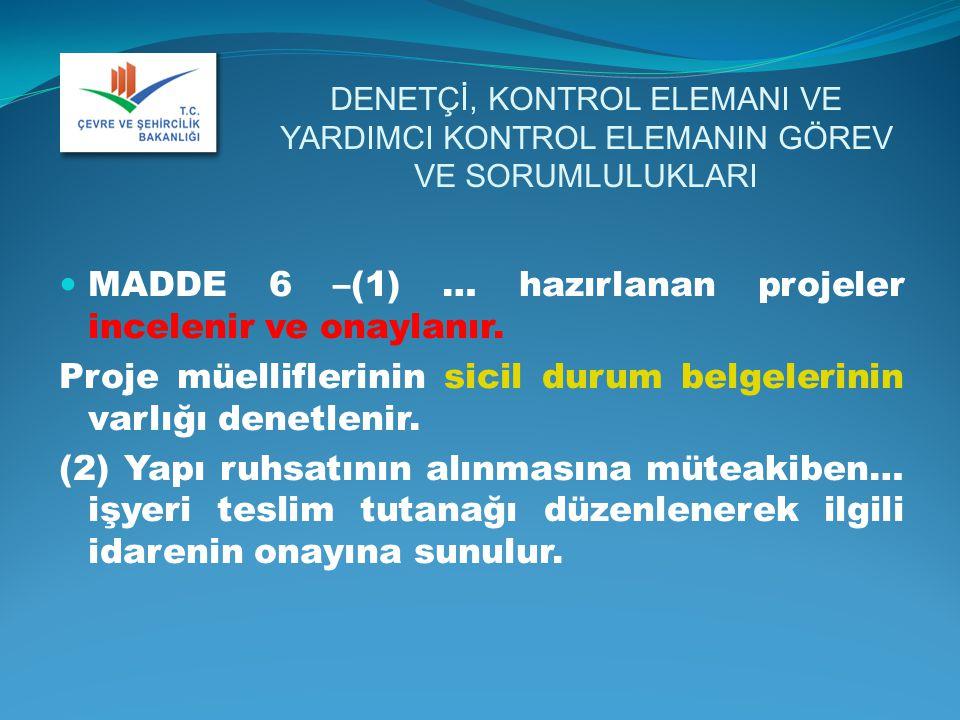 MADDE 6 –(1) … hazırlanan projeler incelenir ve onaylanır.