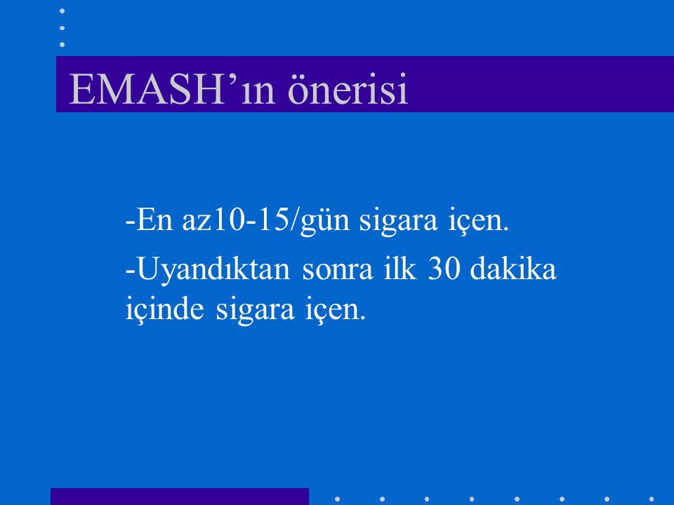 EMASH'ın önerisi -En az10-15/gün sigara içen.