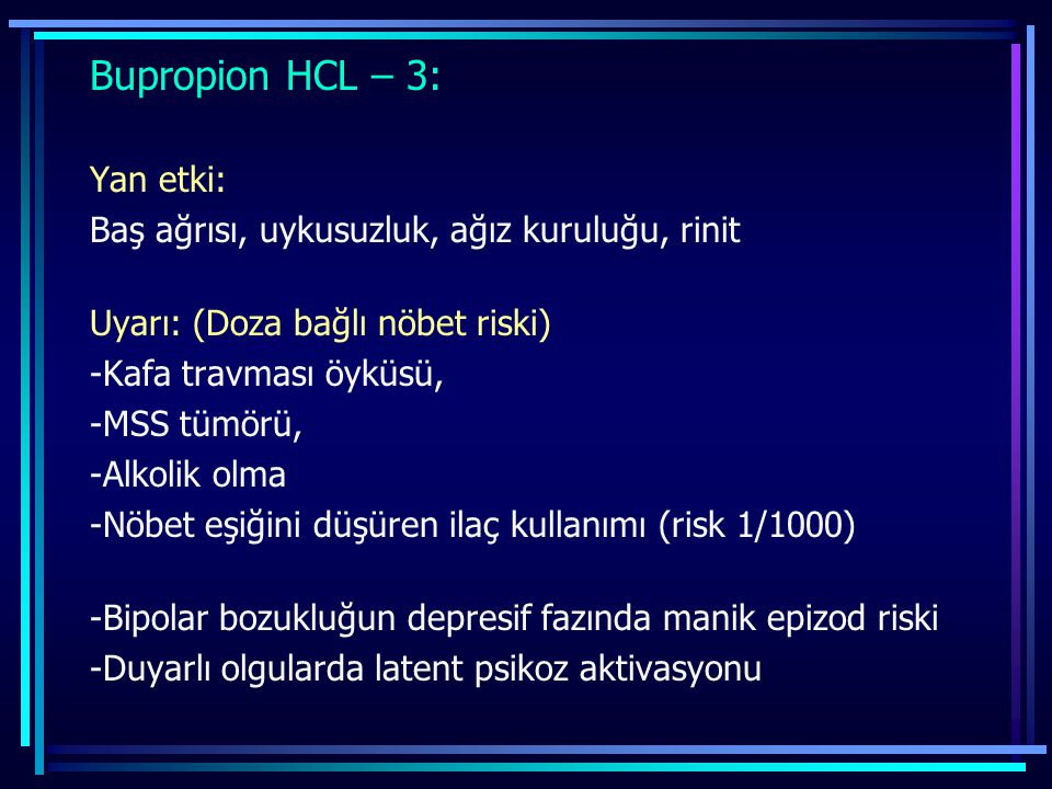 Bupropion HCL – 3: Yan etki: