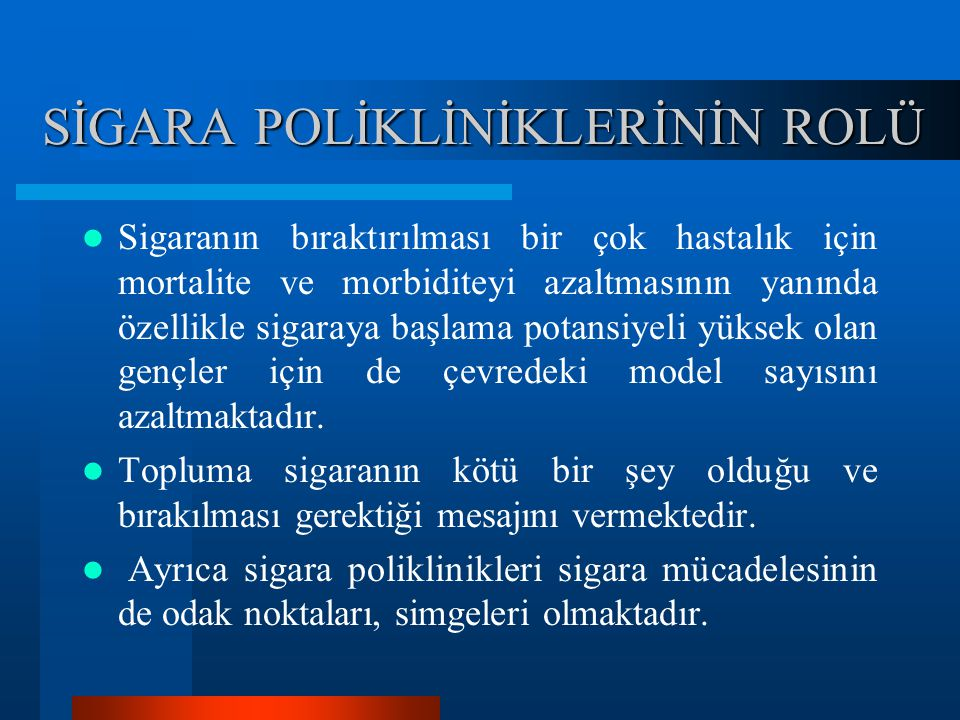 SİGARA POLİKLİNİKLERİNİN ROLÜ
