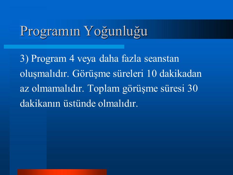Programın Yoğunluğu 3) Program 4 veya daha fazla seanstan