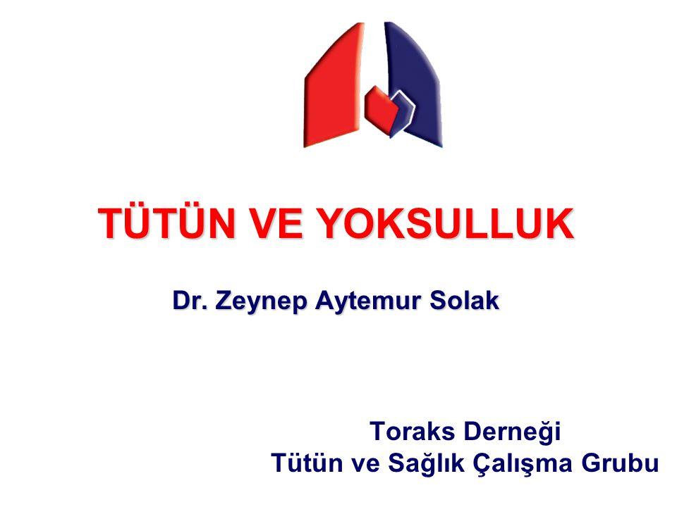 TÜTÜN VE YOKSULLUK Dr. Zeynep Aytemur Solak
