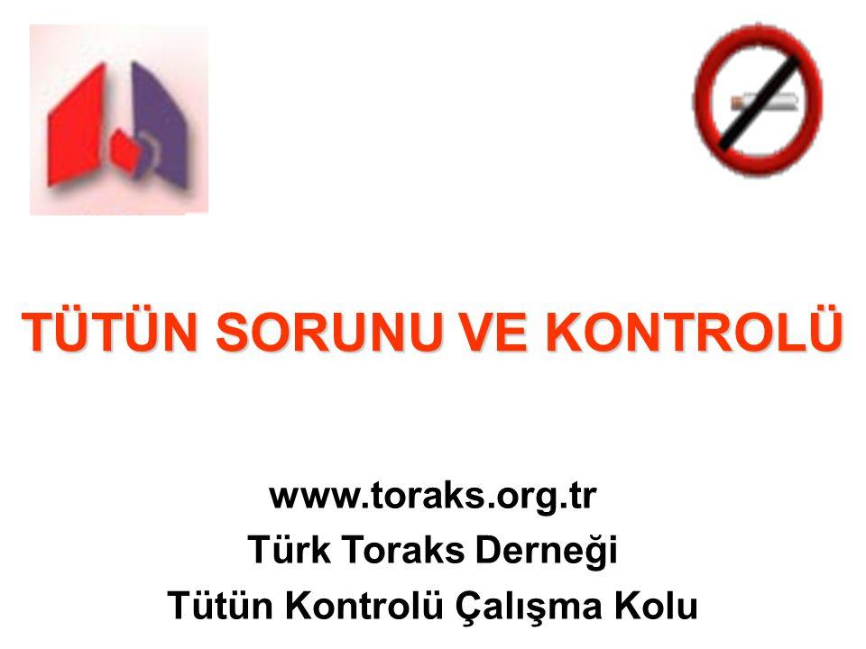 TÜTÜN SORUNU VE KONTROLÜ Tütün Kontrolü Çalışma Kolu