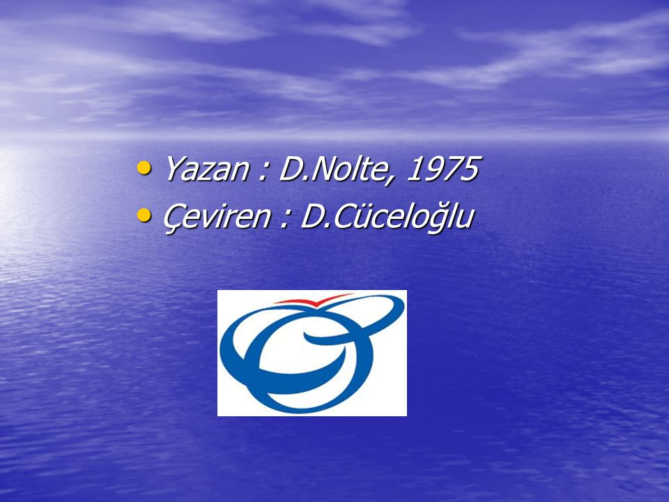 Yazan : D.Nolte, 1975 Çeviren : D.Cüceloğlu