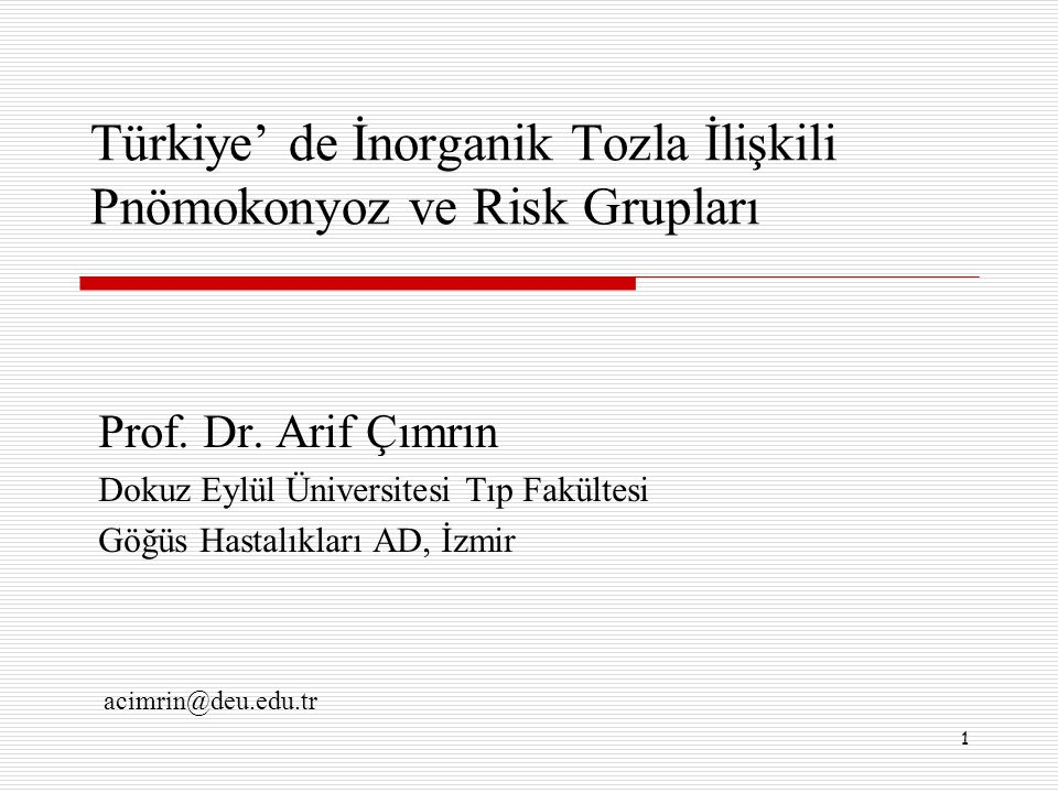 Türkiye' de İnorganik Tozla İlişkili Pnömokonyoz ve Risk Grupları
