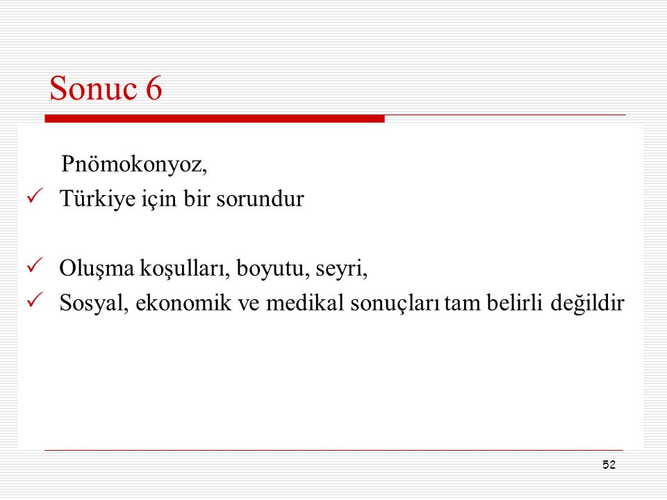 Sonuc 6 Pnömokonyoz, Türkiye için bir sorundur