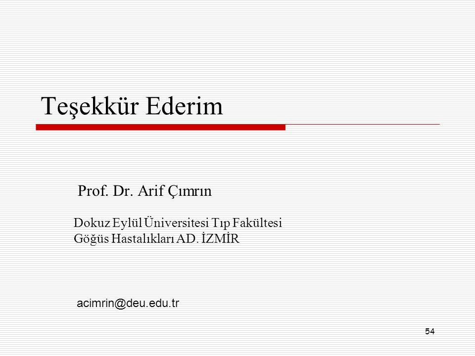 Teşekkür Ederim Prof. Dr. Arif Çımrın