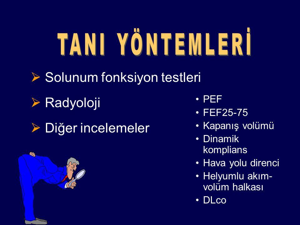  Solunum fonksiyon testleri  Radyoloji  Diğer incelemeler