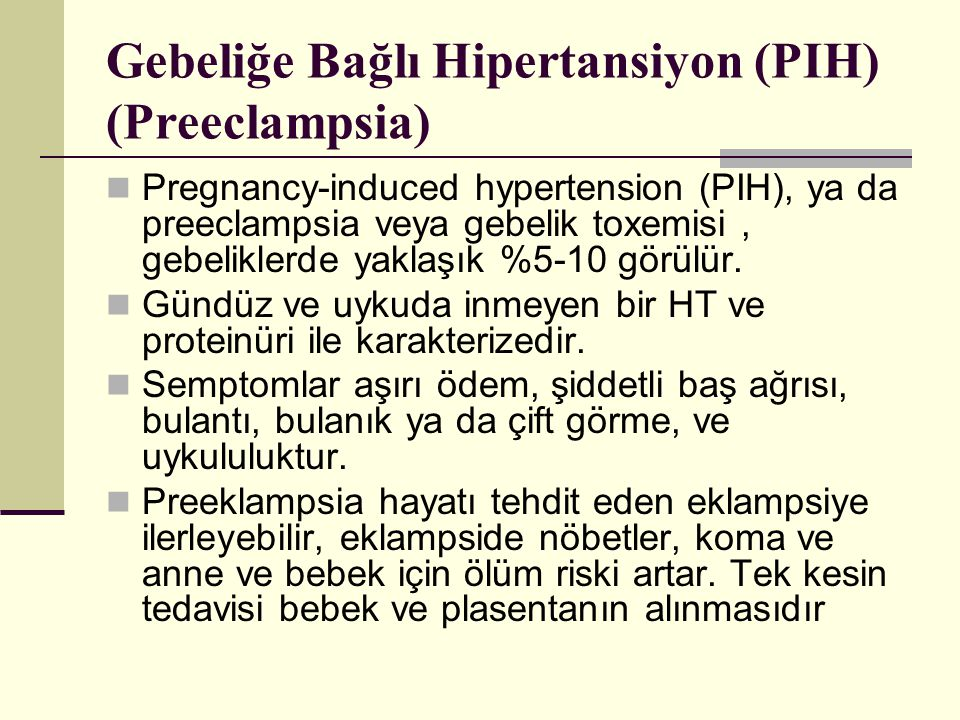 Gebeliğe Bağlı Hipertansiyon (PIH) (Preeclampsia)