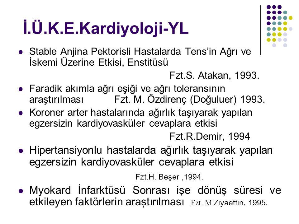 İ.Ü.K.E.Kardiyoloji-YL Stable Anjina Pektorisli Hastalarda Tens'in Ağrı ve İskemi Üzerine Etkisi, Enstitüsü.