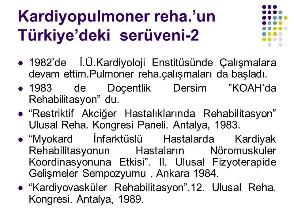 Kardiyopulmoner reha.'un Türkiye'deki serüveni-2