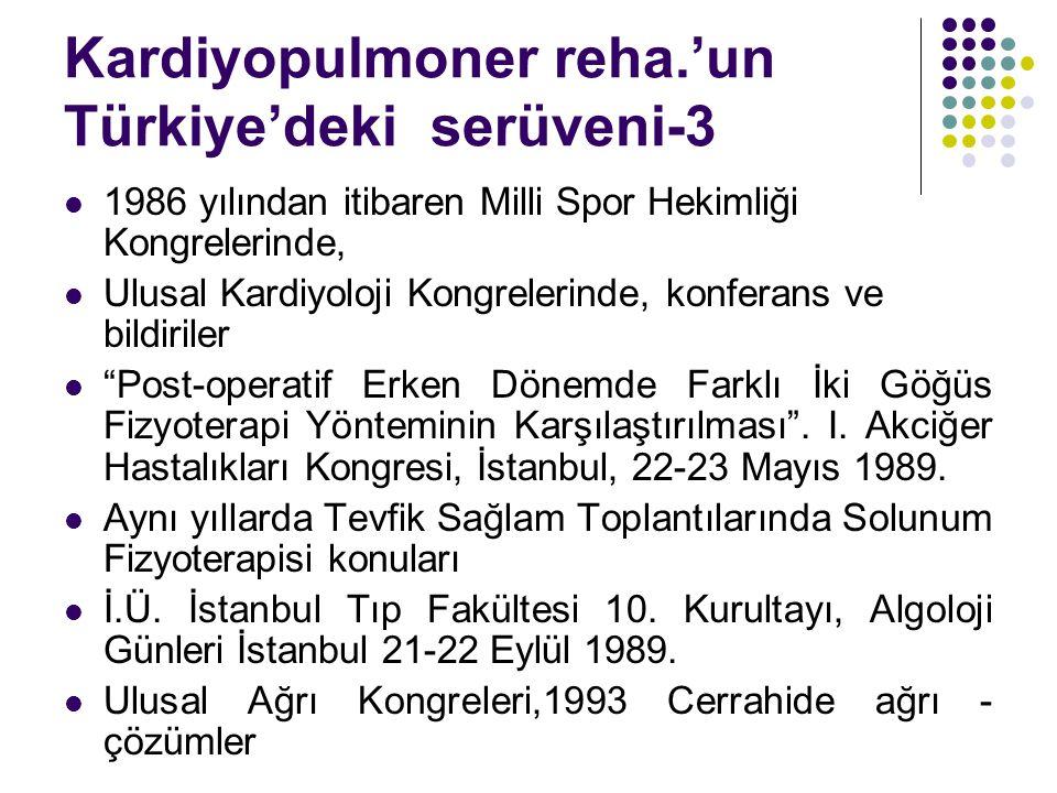 Kardiyopulmoner reha.'un Türkiye'deki serüveni-3