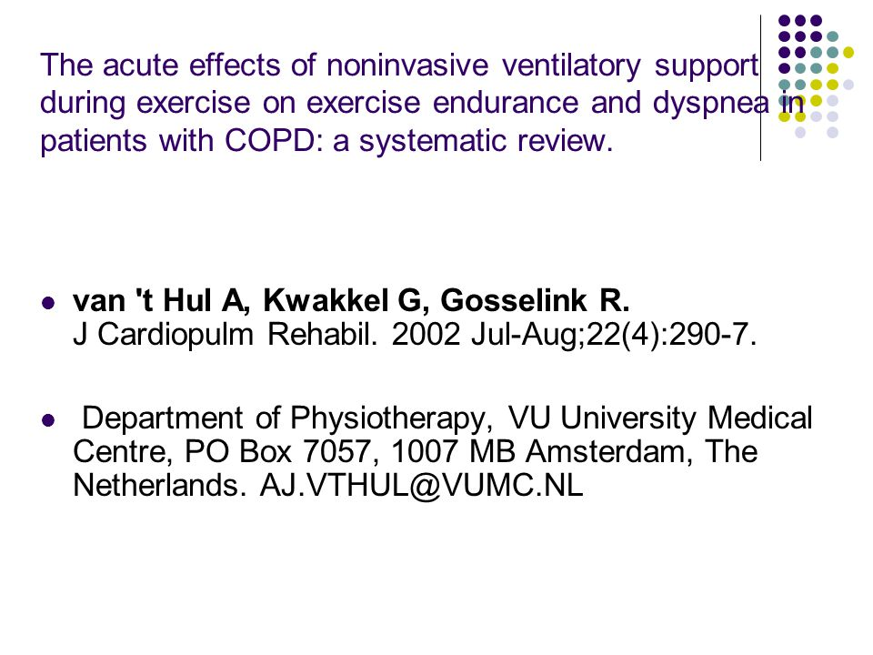 The acute effects of noninvasive ventilatory support during exercise on exercise endurance and dyspnea in patients with COPD: a systematic review.