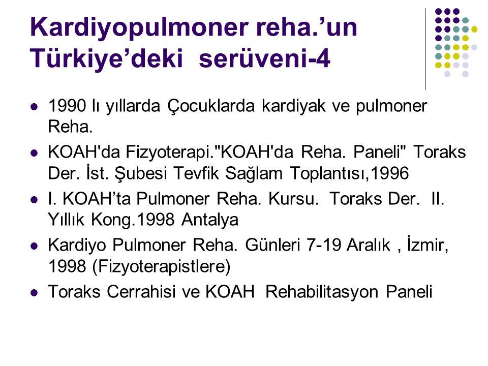 Kardiyopulmoner reha.'un Türkiye'deki serüveni-4