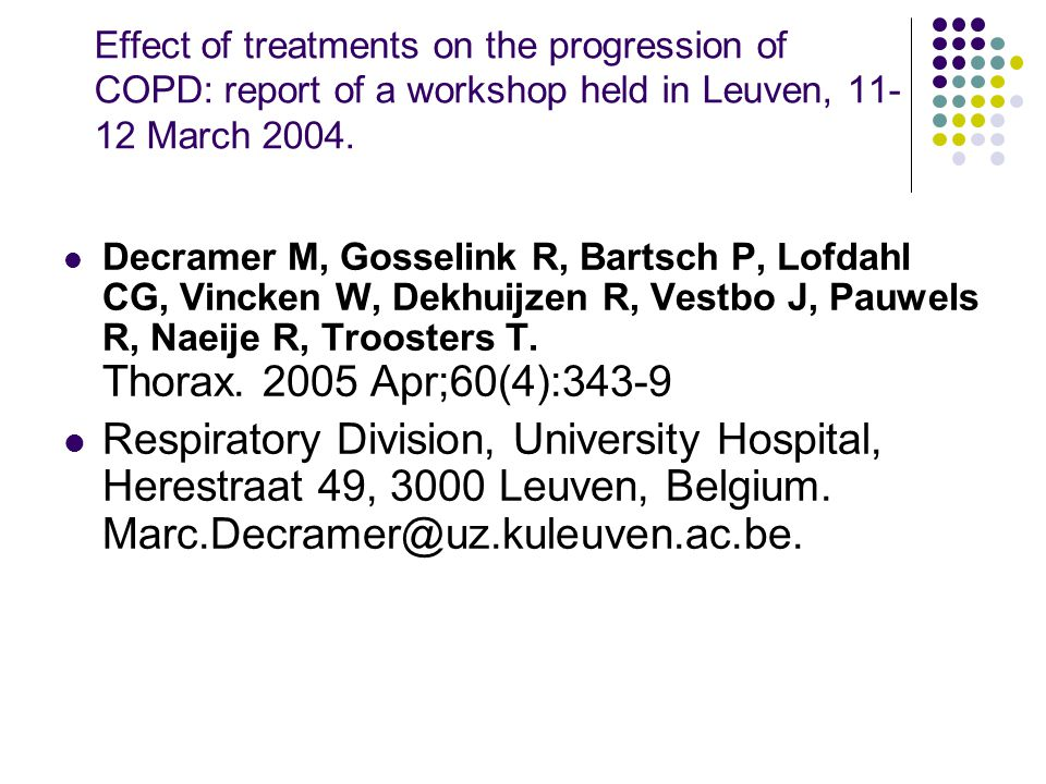Effect of treatments on the progression of COPD: report of a workshop held in Leuven, 11-12 March 2004.