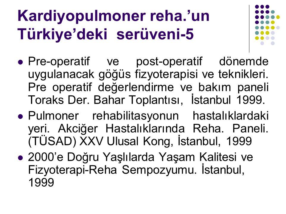 Kardiyopulmoner reha.'un Türkiye'deki serüveni-5
