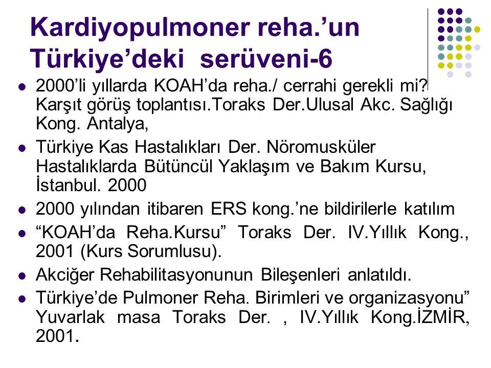 Kardiyopulmoner reha.'un Türkiye'deki serüveni-6