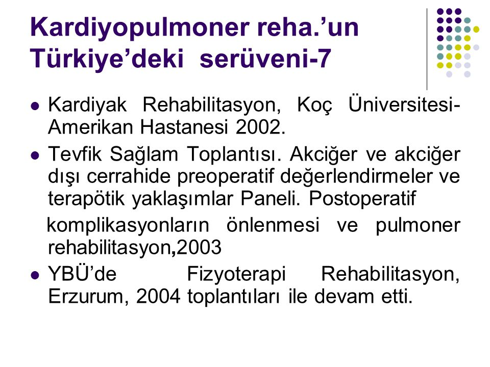 Kardiyopulmoner reha.'un Türkiye'deki serüveni-7
