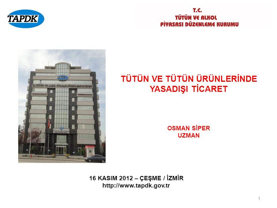 16 KASIM 2012 – ÇEŞME / İZMİR http://www.tapdk.gov.tr