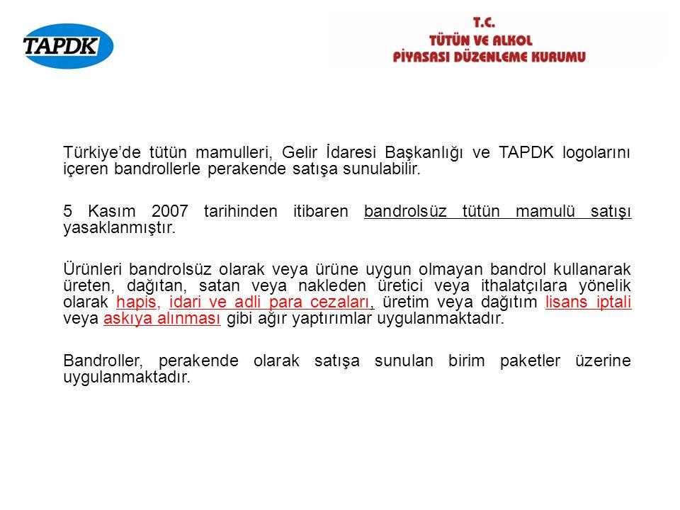 Türkiye'de tütün mamulleri, Gelir İdaresi Başkanlığı ve TAPDK logolarını içeren bandrollerle perakende satışa sunulabilir.