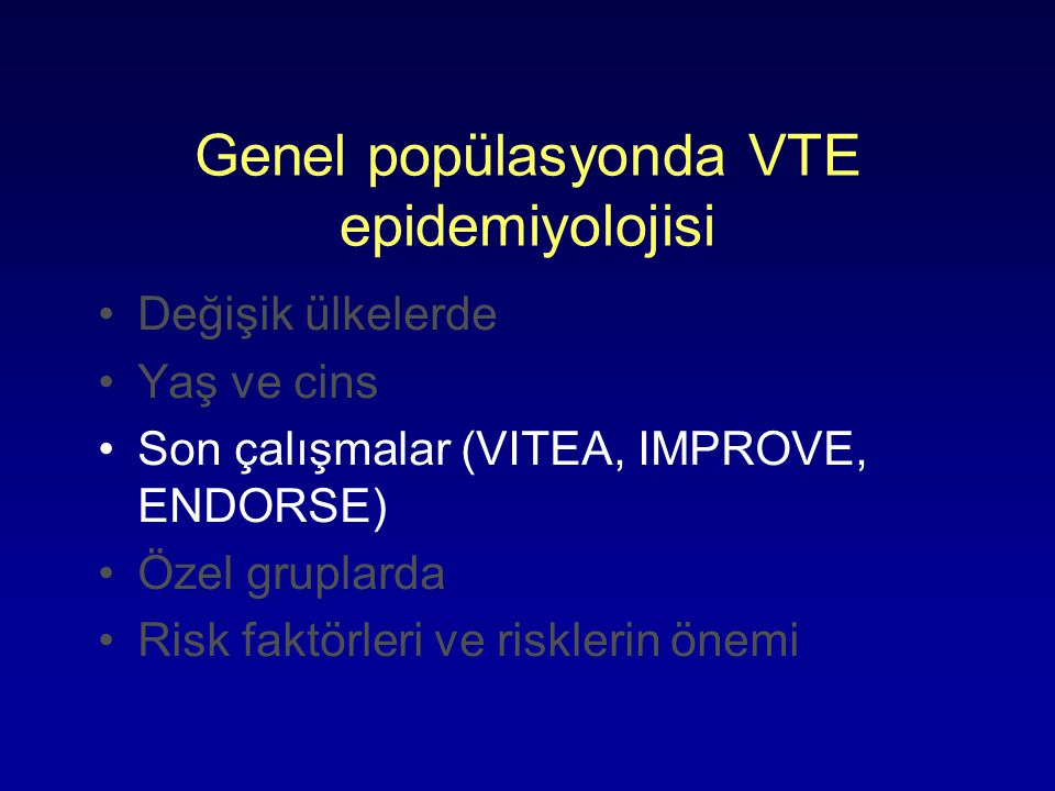 Genel popülasyonda VTE epidemiyolojisi
