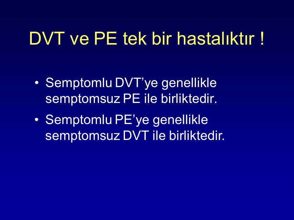 DVT ve PE tek bir hastalıktır !