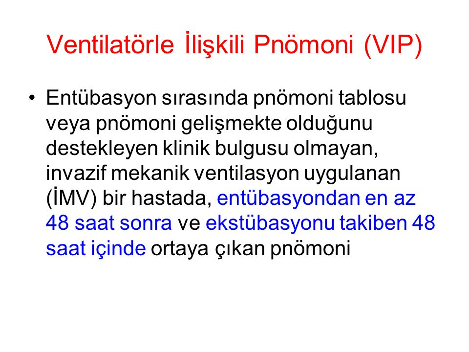 Ventilatörle İlişkili Pnömoni (VIP)