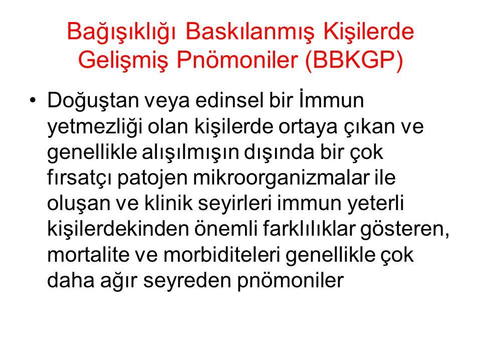 Bağışıklığı Baskılanmış Kişilerde Gelişmiş Pnömoniler (BBKGP)