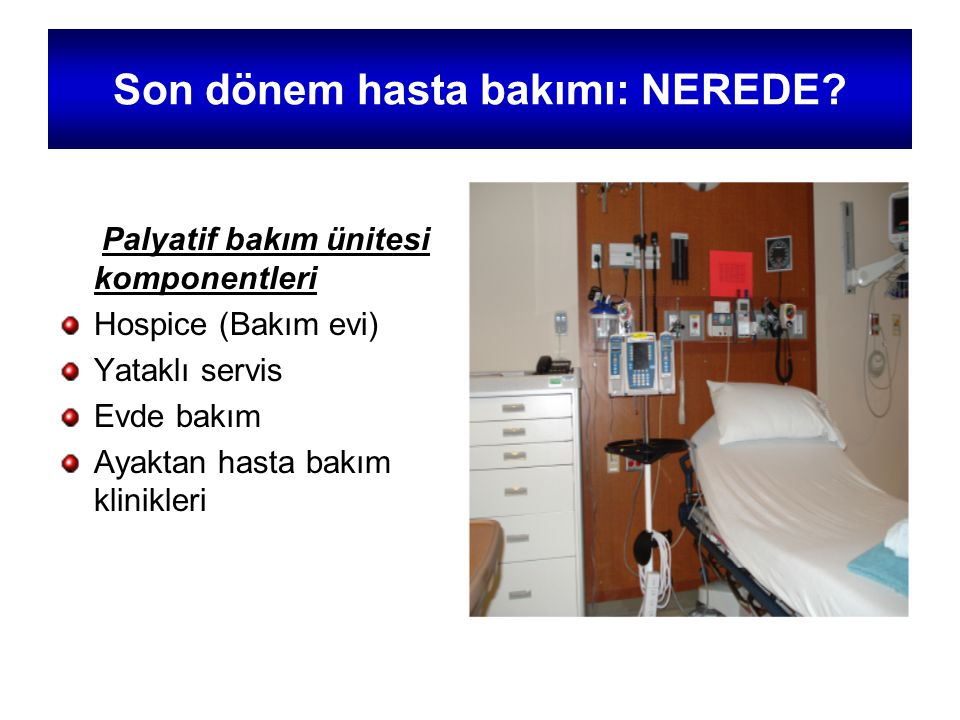 Son dönem hasta bakımı: NEREDE