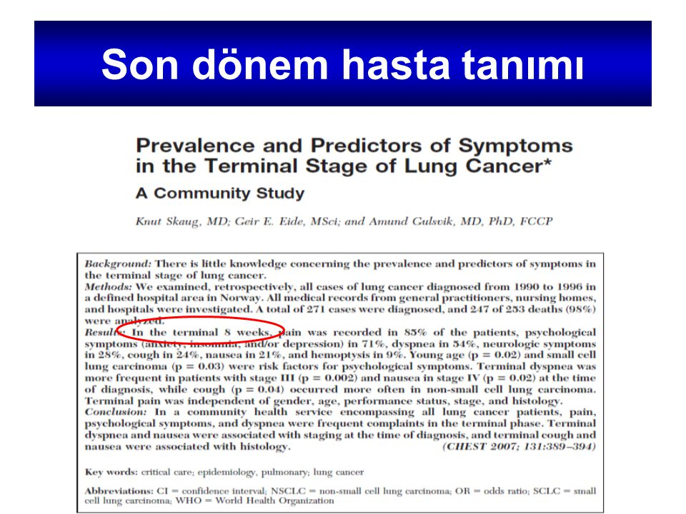 Son dönem hasta tanımı Akciğer kanserli olgularda son dönem; ölümden önceki 8 hafta olarak.