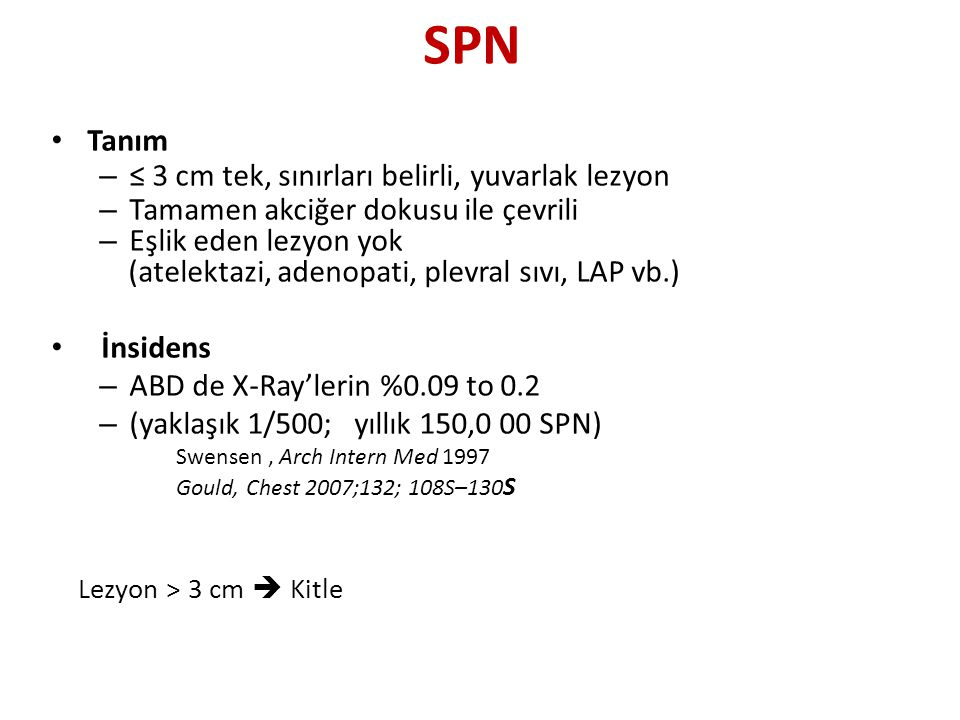 SPN Tanım ≤ 3 cm tek, sınırları belirli, yuvarlak lezyon