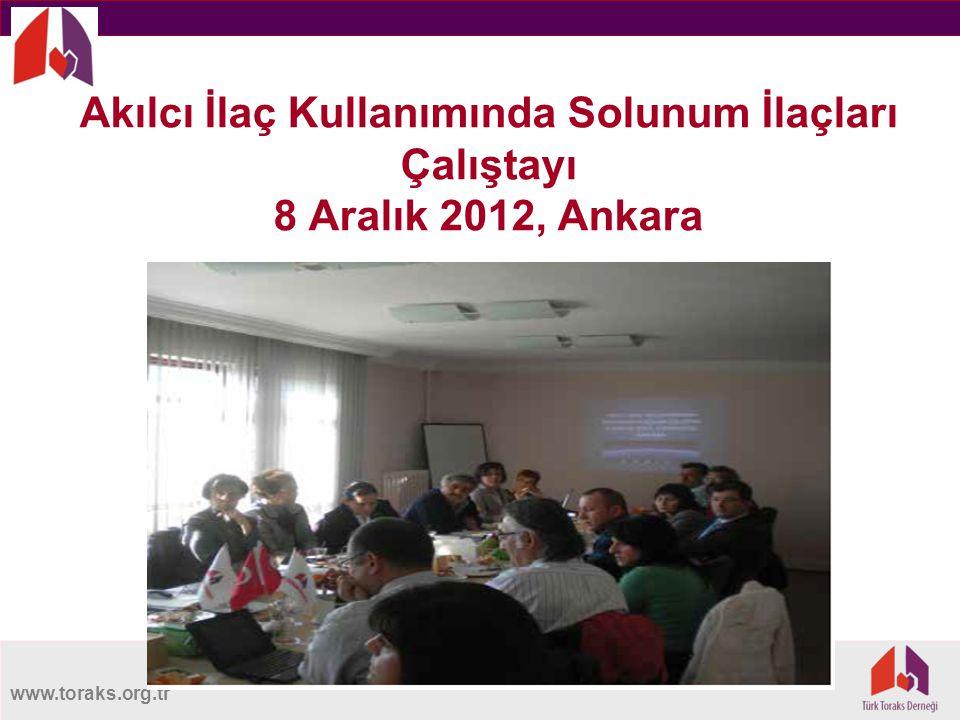 Akılcı İlaç Kullanımında Solunum İlaçları Çalıştayı 8 Aralık 2012, Ankara