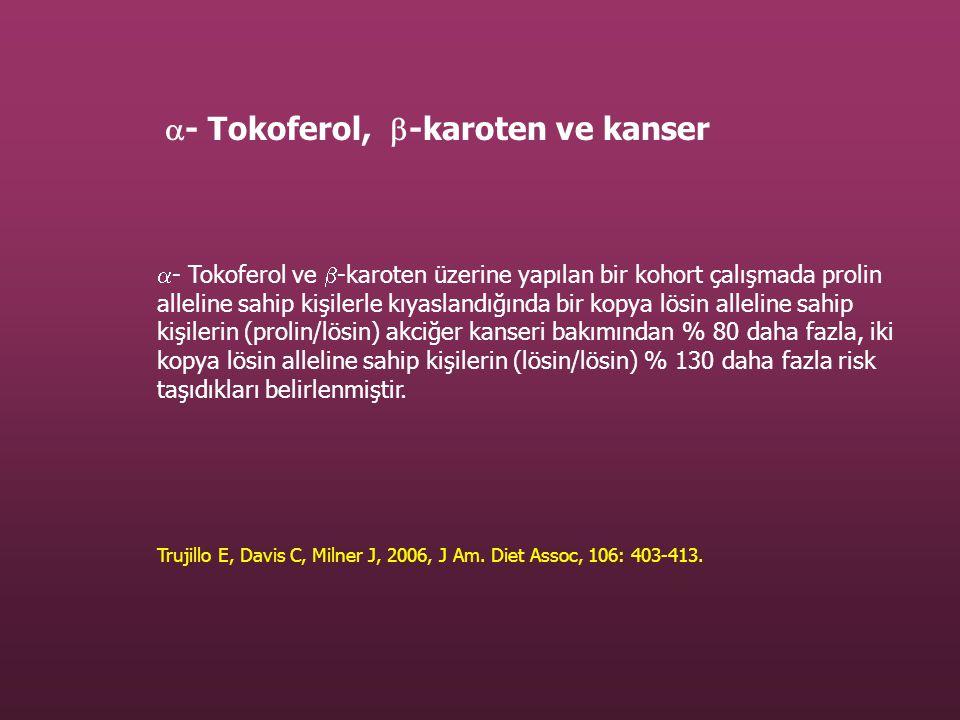 - Tokoferol, -karoten ve kanser