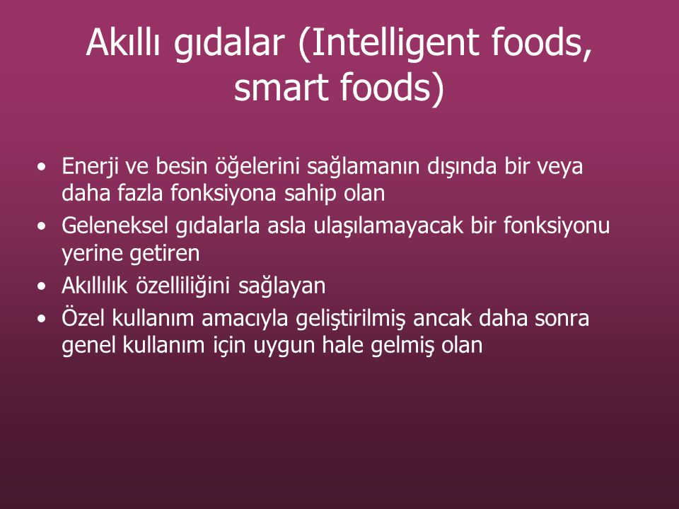 Akıllı gıdalar (Intelligent foods, smart foods)