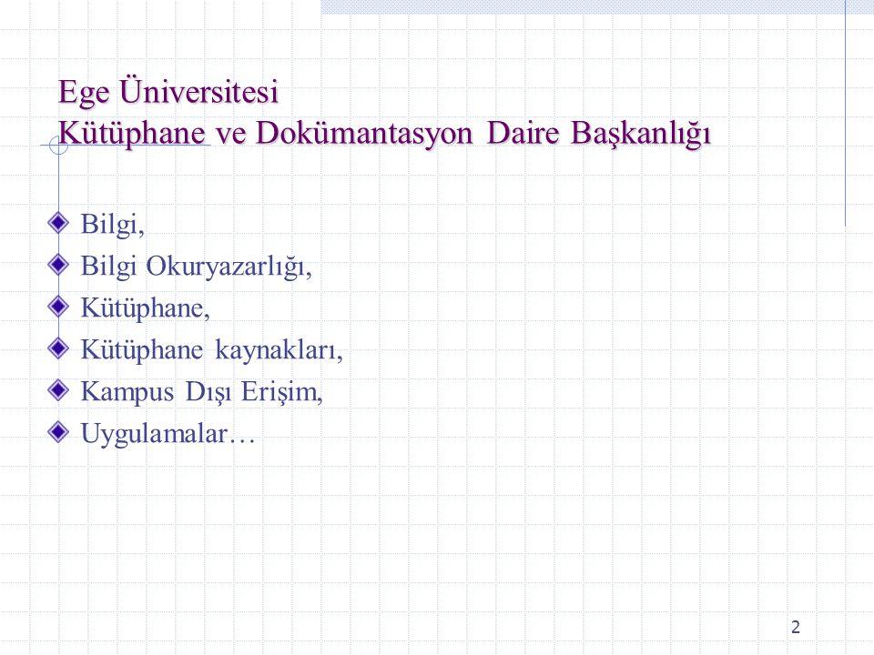 Ege Üniversitesi Kütüphane ve Dokümantasyon Daire Başkanlığı